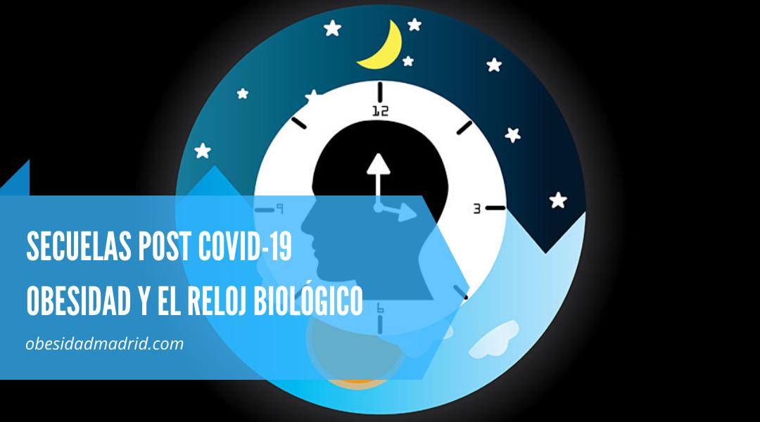 Secuelas post Covid-19: Obesidad y Reloj Biológico