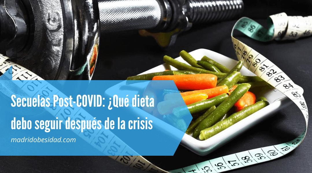 Secuelas Post-COVID: ¿Qué dieta debo seguir después de la crisis por la COVID19